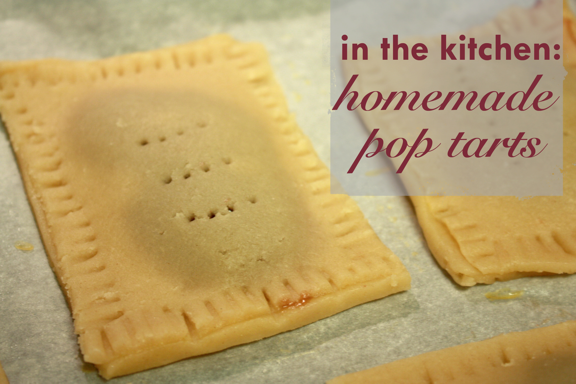 I First Read About Homemade Pop Tarts On Smitten Kitchen, And, Well, I
